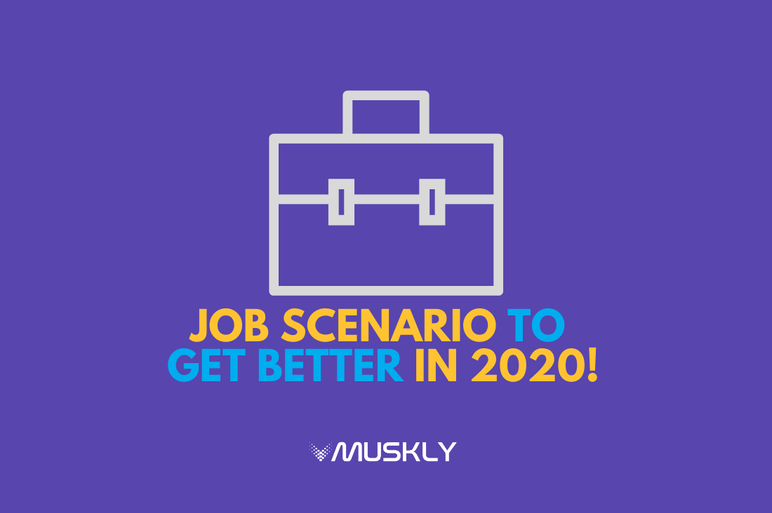 Job-Scenario-to-Get-Better-in-2020-in-COVID-19-attack-by-MUSKLY-compressed