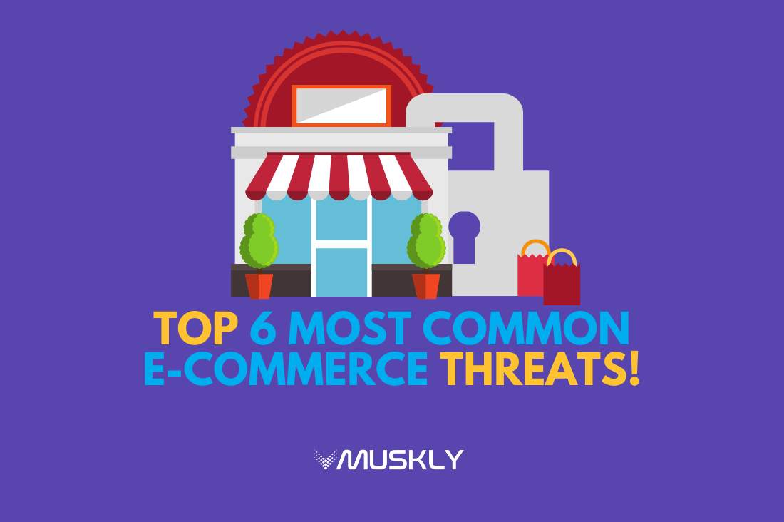 most-common-E-commerce-threats-MUSKLY-blog-title-compressed