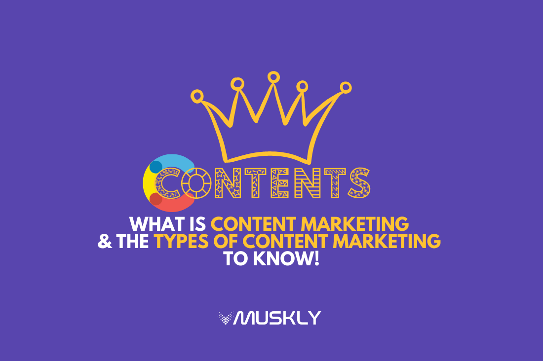 What-is-Content-marketing-and-types-of-content-marketing-by-MUSKLY