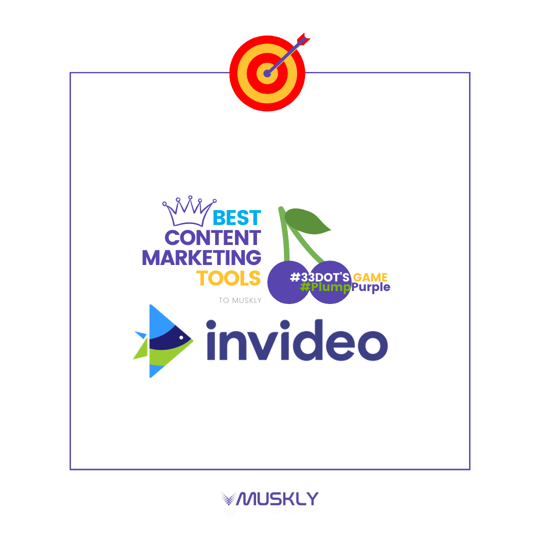 Best-Content-Marketing-Tools--by-MUSKLY-InVideo