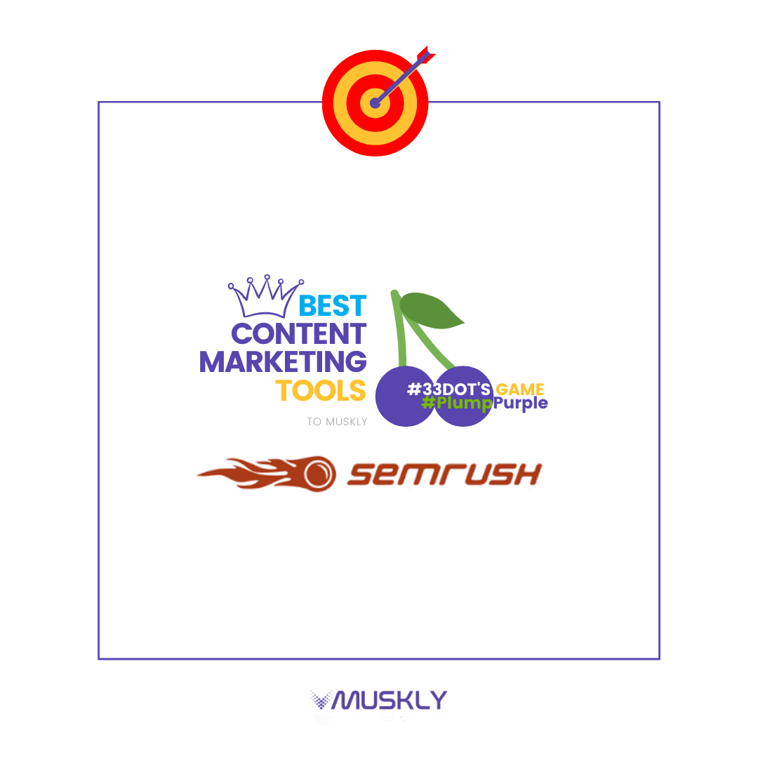 Best-Content-Marketing-Tools--by-MUSKLY-SEMRush