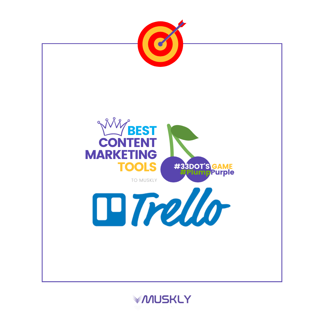 Best-Content-Marketing-Tools--by-MUSKLY-Trello