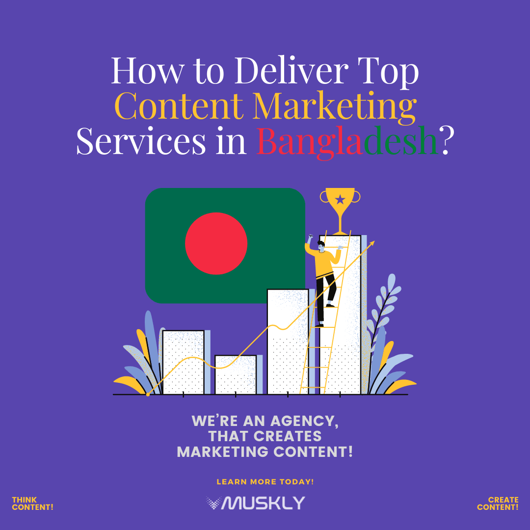 How-to-Deliver-Top-Content-Marketing-Services-in-Bangladesh-by-MUSKLY