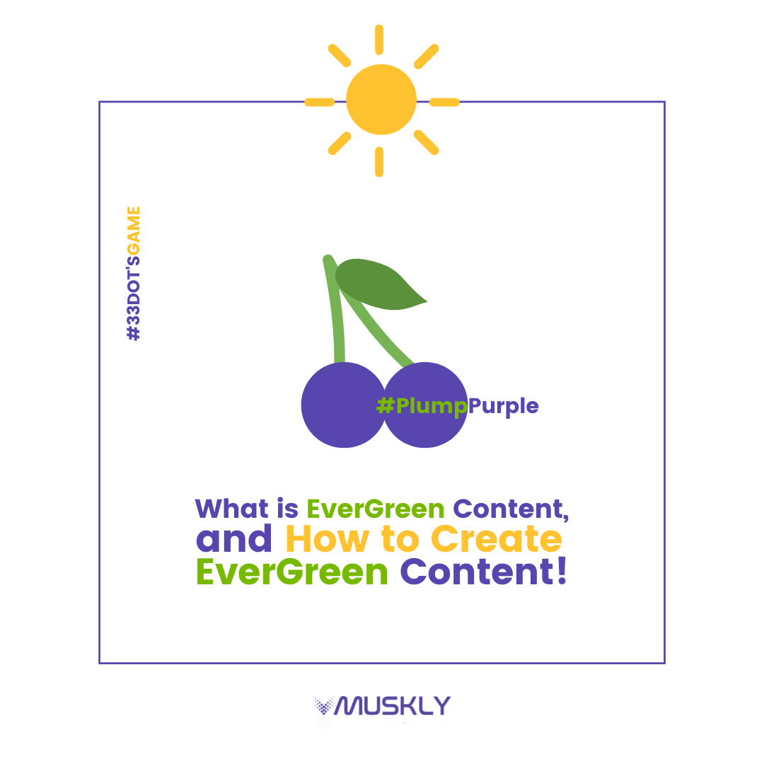 What-is-EverGreen-Content-and-How-to-Create-EverGreen-Content-by-MUSKLY-Insta