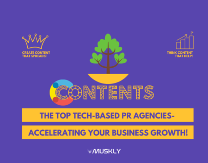 The-Top-Tech-based-PR-Agencies-Accelerating-Your-Business-Growth-by-MUSKLY